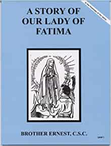 Story of Our Lady of Fatima Dujare: C.S.C. Brother Ernest, Carolyn
