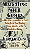 img - for Marching with Gomez: A War Correspondent's Field Note-Book Kept During Four Months with the Cuban Army book / textbook / text book