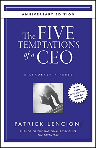 The Five Temptations of a CEO, 10th Anniversary Edition: A Leadership Fable (J-B Lencioni Series) by [Lencioni, Patrick M.]