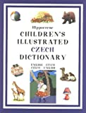 Children's Illustrated Czech Dictionary (Hippocrene Children's Illustrated Dictionaries) (Czech Edition) by Howard K. Suzuki (2003-09-30)