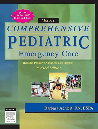 Mosby's Comprehensive Pediatric Emergency Care: Revised Edition
