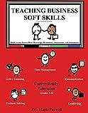 Teaching Business Soft Skills: - ASIN (099892914X)