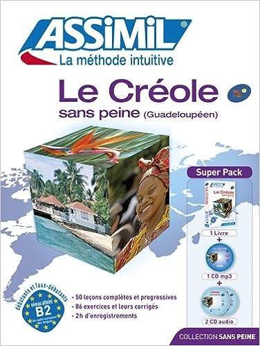 Le créole sans peine : Avec 2 CD audio (1CD audio MP3)