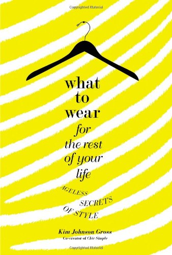 Image of What to Wear for the Rest of Your Life: Ageless Secrets of Style