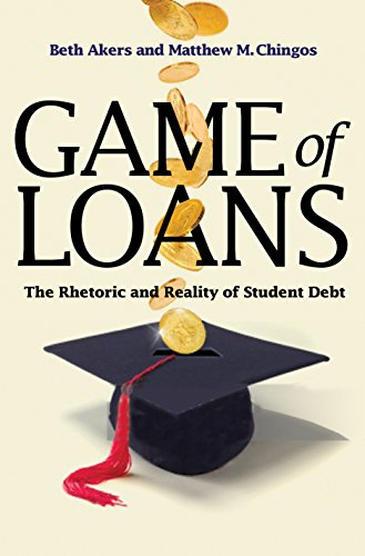 [R.e.a.d] Game of Loans: The Rhetoric and Reality of Student Debt (The William G. Bowen Series Book 101)<br />K.I.N.D.L.E