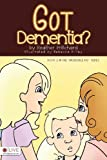 Got Dementia?, Heather Pritchard, 1621476359