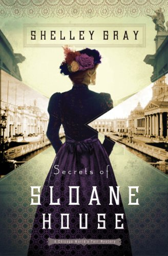Secrets of Sloane House (The Chicago World's Fair Mystery Series Book 1)