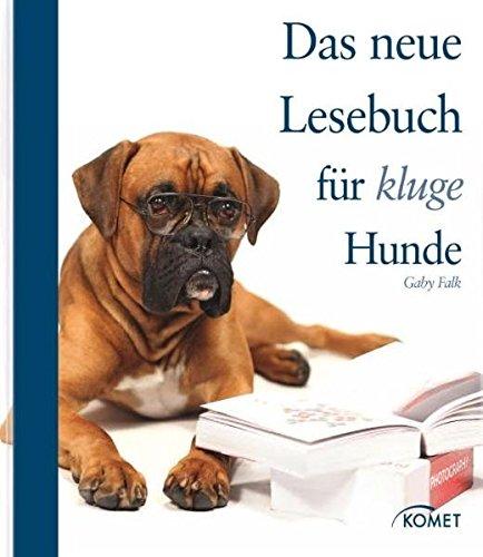 Das neue Lesebuch für kluge Hunde