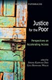 Justice for the Poor : Perspectives on Accelerating Access, Ayesha Kadwani Dias, Gita Honwana Welch, 0198077211
