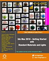 3ds Max 2018 – Getting Started with Standard Materials and Lights, 2nd Edition Front Cover