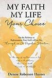xulon press - My Faith My Life Your Choice