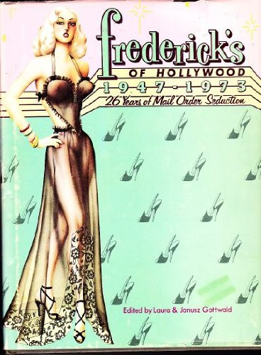 Fredericks Of Hollywood  1947 1973  26 Years Of Mail Order Seduction