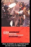 Global Governance: Critical Perspectives, Steve Hughes, Rorden Wilkinson, 0415268389