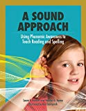 A Sound Approach: Using Phonemic Awareness to Teach Reading and Spelling