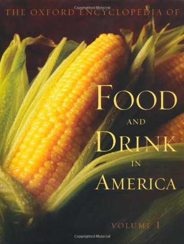 The Oxford Encyclopedia of Food and Drink in America by Oxford University Press