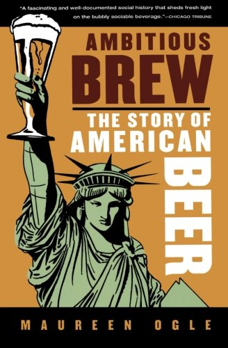 Ambitious Brew: The Story of American Beer PDF