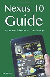 Nexus 10 Guide: Master Your Tablet in Just One Evening