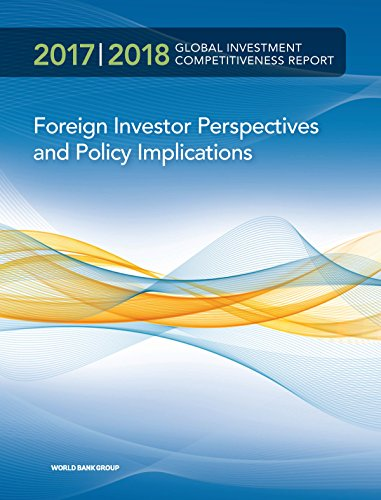 Global Investment Competitiveness Report 2017 2018  Foreign Investor Perspectives And Policy Implications