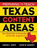 img - for Preparing to Teach Texas Content Areas: The TExES EC-4 Generalist and the ESL Supplement book / textbook / text book