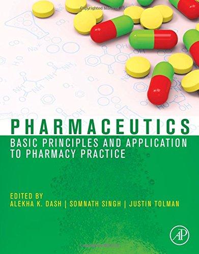 Pharmaceutics  Basic Principles And Application To Pharmacy Practice