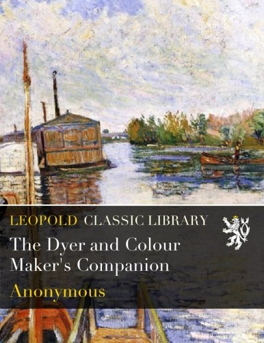 Download The Dyer and Colour Maker's Companion ebook