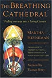 img - for The Breathing Cathedral: Feeling Our Way Into a Living Cosmos by Martha Heyneman (2001-02-25) book / textbook / text book