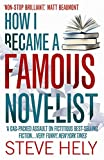 How I Became a Famous Novelist by Steve Hely front cover