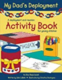 My Dad's Deployment: A deployment and reunion activity book for young children