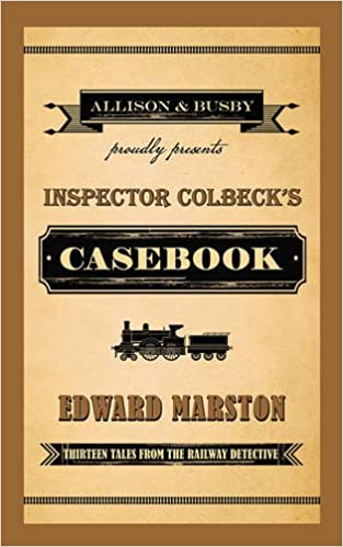 Book Inspector Colbeck's Casebook: Thirteen Tales from the Railway Detective (The Railway Detective Series)