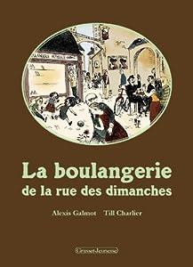 vignette de 'La boulangerie de la rue des dimanches (Alexis Galmot)'