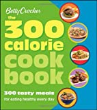 Best Low Calorie Cookbooks - Betty Crocker The 300 Calorie Cookbook: 300 tasty Review
