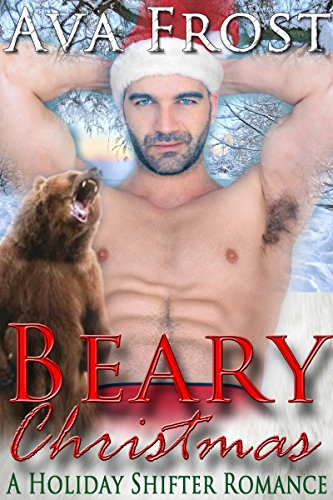 Beary Christmas : A Holiday Shifter Romance (Beary Christmas)