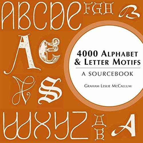 4000 Alphabet & Letter Motifs: A Sourcebook