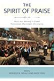 The Spirit of Praise: Music and Worship in Global Pentecostal-Charismatic Christianity