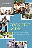 img - for Cognitive Aging: Progress in Understanding and Opportunities for Action book / textbook / text book