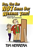 Dad, You Are NOT Going Out Wearing That!, Tim Herrera, 0595400027