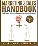 Marketing Scales Handbook: Multi-Item Measures  for Consumer Insight Research (Volume 7)