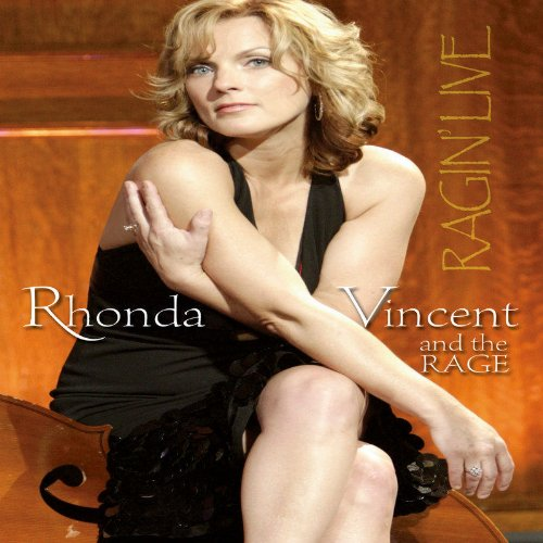 Rhonda Vincent and the Rage - Ragin' Live by VINCENT,RHONDA