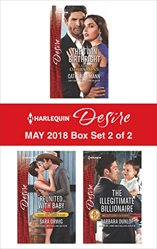 Harlequin Desire May 2018 Box Set - 2 of 2: The Twin Birthright\Reunited.with Baby\The Illegitimate Billionaire