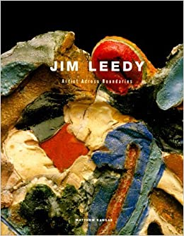 Jim Leedy: Artist Across Boundaires by Matthew Kangas (2000-03-30)