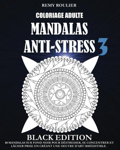 Coloriage Adulte Mandalas Anti Stress Black Edition 3 40