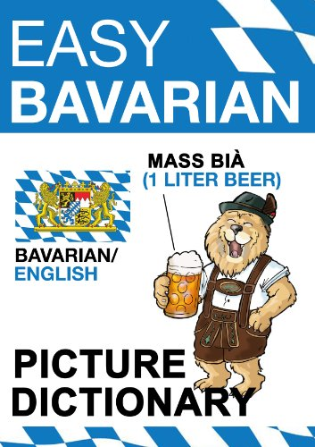 Easy Bavarian - Picture Dictionary - Oktoberfest Edition