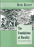 The Foundations of Morality, Hazlitt, Henry, 1572460725