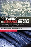 Preparing Your Campus for Veterans' Success, Bruce Kelley and Ernetta Fox, 1579228631