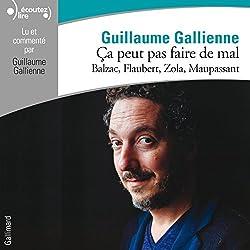 Balzac, Flaubert, Zola, Maupassant lus et commentés par Guillaume Gallienne (Ça peut pas faire de mal 3)