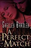 A Perfect Match, Shelley Bradley, 1605041432