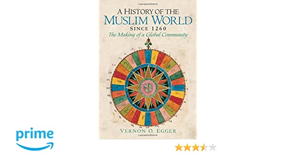 Amazon a history of the muslim world since 1260 the making of amazon a history of the muslim world since 1260 the making of a global community 9780132269698 vernon o egger books fandeluxe Gallery