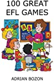 100 Great EFL Games: Exciting Language Games for Young Learners