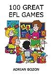 100 Great EFL Games, Adrian Bozon, 095679680X