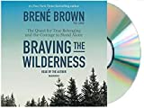img - for [Braving the Wilderness Audiobook][by Bren  Brown Braving the Wilderness Audio CD] book / textbook / text book